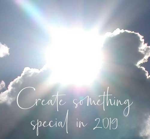 Inspirational phrase, create something special in 2019